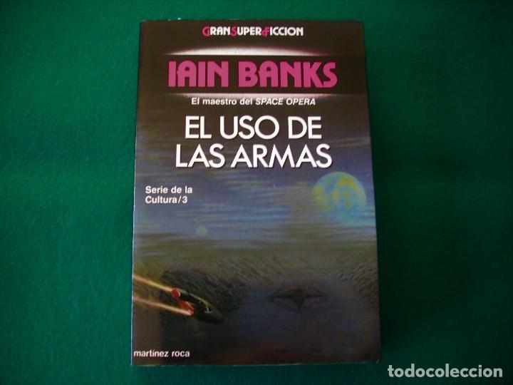 EL USO DE LAS ARMAS - IAIN BANKS - GRAN SÚPER FICCIÓN - EDICIONES MARTÍNEZ ROCA S.A. 1992 (Libros de Segunda Mano (posteriores a 1936) - Literatura - Narrativa - Ciencia Ficción y Fantasía)