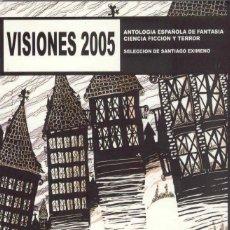 Libros de segunda mano: VISIONES 2005. VARIOS AUTORES, SANTIAGO EXIMENO SELECCIONADOR.. Lote 110767963
