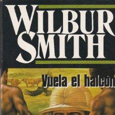 Libros de segunda mano: VUELA EL HALCÓN. LA HISTORIA DE LOS BALLANTYNE (1ª PARTE).(SMITH, WILBUR). Lote 110801403
