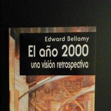 Libros de segunda mano: EL AÑO 2000 UNA VISIÓN RETROSPECTIVA - EDWARD BELLAMY. Lote 111053943