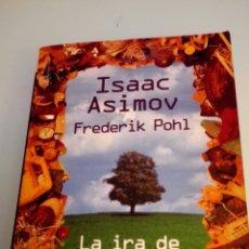 Libros de segunda mano: LA IRA DE LA TIERRA DE ISAAC ASIMOV Y FREDERIK POHL / EDICIONES B 476 PAGINAS , TAPA BLANDA. Lote 111646003