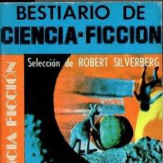 Libros de segunda mano: BESTIARIO DE CIENCIA FICCIÓN SELECCIÓN DE ROBERT SILVERBERG (EMECÉ, 1975). Lote 111892059