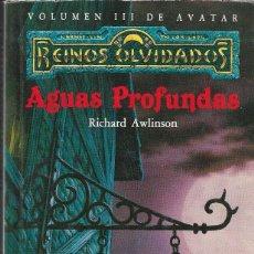 Libros de segunda mano: REINOS OLVIDADOS - VOLUMEN III DE AVATAR - AGUAS PROFUNDAS - RICHARD AWLINSON - ED. TIMUN MÁS, 1992. Lote 112248511
