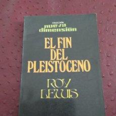 Libros de segunda mano: EL FIN DEL PLEISTOCENO. ROY LEWIS. Lote 112524652
