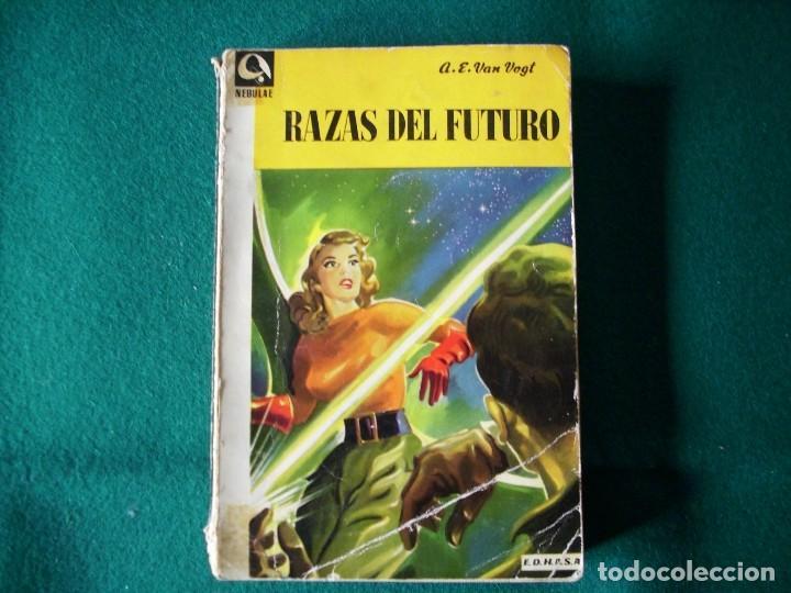 RAZAS DEL FUTURO - A.E. VAN. VOGT - NEBULAE - AÑO 1956 Nº 19 E.D.H.A.S.A. (Libros de Segunda Mano (posteriores a 1936) - Literatura - Narrativa - Ciencia Ficción y Fantasía)