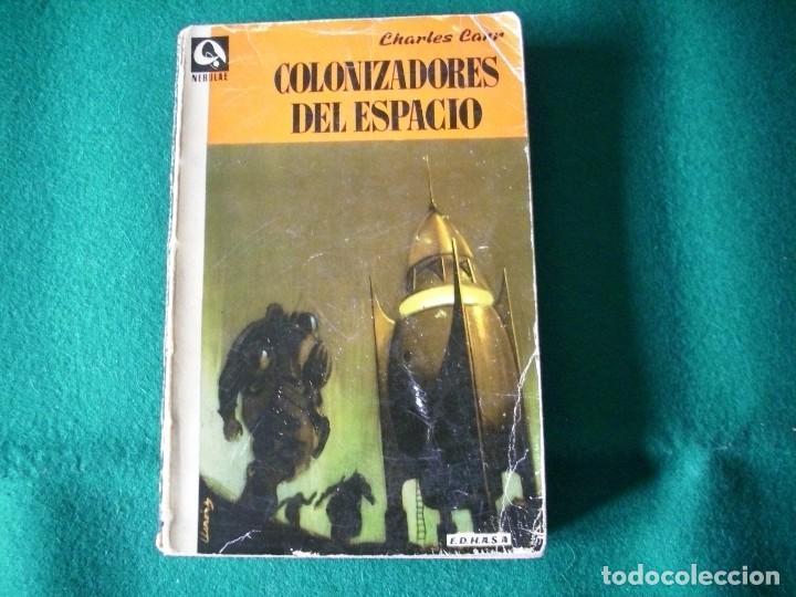 COLONIZADORES DEL ESPACIO - CHARLES CARR - NEBULAE - Nº50 -AÑO 1958 - E.D.H.A.S.A. (Libros de Segunda Mano (posteriores a 1936) - Literatura - Narrativa - Ciencia Ficción y Fantasía)