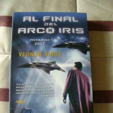 Libros de segunda mano: AL FINAL DEL ARCO IRIS - VERNOR VINGE - NUEVO. Lote 113188195
