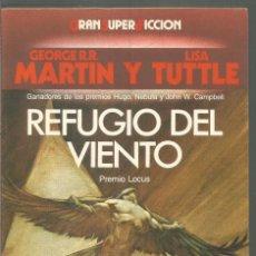 Libros de segunda mano: GEORGE R.R. MARTIN Y LISA TUTTLE. REFUGIO DEL VIENTO. MARTINEZ ROCA GRAN SUPER FICCION. Lote 113211255