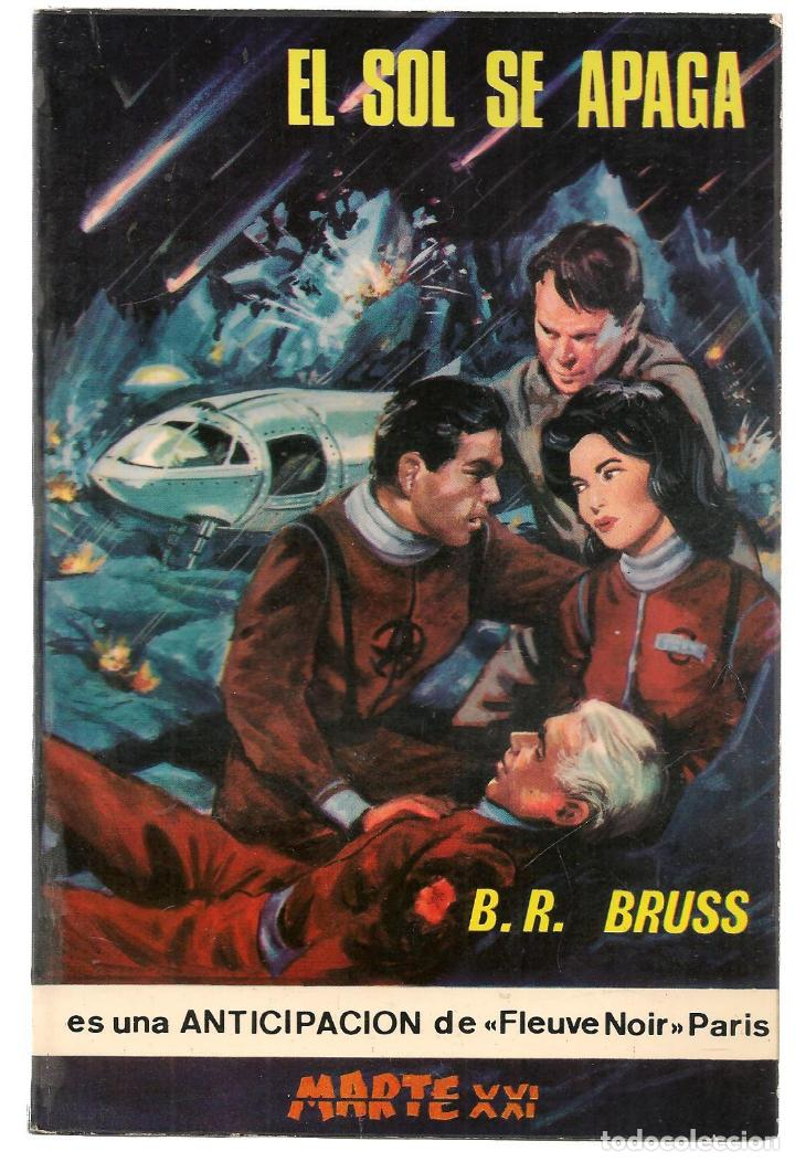 MARTE XXI. Nº 7. EL SOL SE APAGA. B.R. BRUSS. EDICIONES PICAZO. 1966.(P/C22) (Libros de Segunda Mano (posteriores a 1936) - Literatura - Narrativa - Ciencia Ficción y Fantasía)