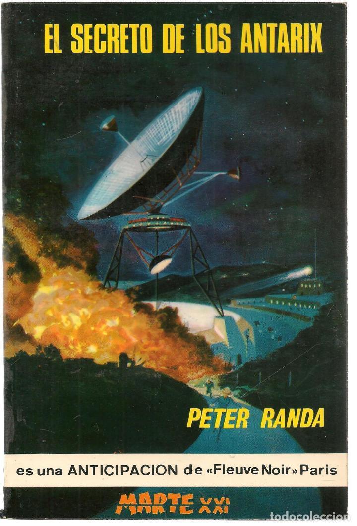 MARTE XXI. Nº 8. EL SECRETO DE LOS ANTARIX. PETER RANDA. EDICIONES PICAZO. 1966.(P/C22) (Libros de Segunda Mano (posteriores a 1936) - Literatura - Narrativa - Ciencia Ficción y Fantasía)