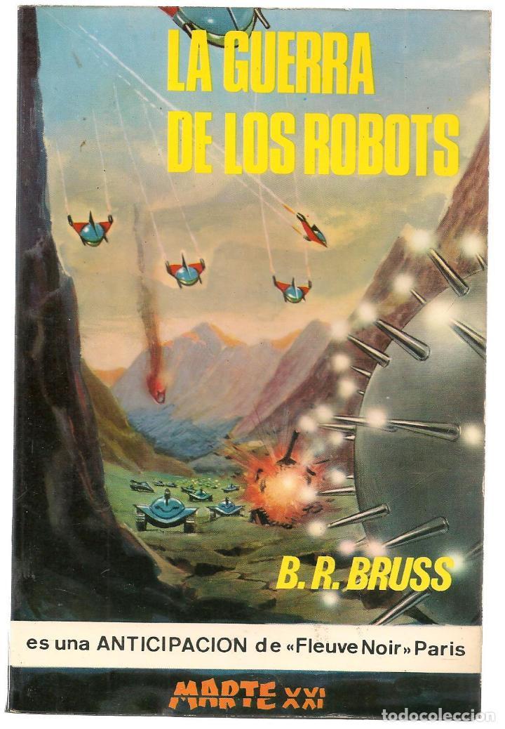 MARTE XXI. Nº 17. LA GUERRA DE LOS ROBOTS. B.R. BRUSS. EDICIONES PICAZO. 1966.(P/C22) (Libros de Segunda Mano (posteriores a 1936) - Literatura - Narrativa - Ciencia Ficción y Fantasía)