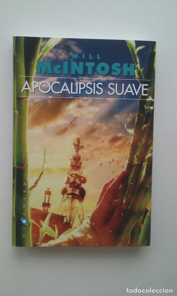APOCALIPSIS SUAVE - WILL MCINTOSH (Libros de Segunda Mano (posteriores a 1936) - Literatura - Narrativa - Ciencia Ficción y Fantasía)