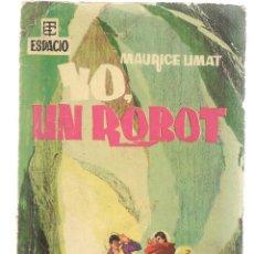 Libros de segunda mano: BEST SELLERS DEL ESPACIO. Nº 2. YO, UN ROBOT. MAURICE UMAT. TORAY 1961. (P/C23). Lote 113241235
