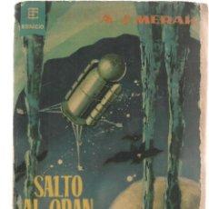 Libros de segunda mano: BEST SELLERS DEL ESPACIO. Nº 14. SALTO AL GRAN VACIO. A.J.MERAK. TORAY 1962. (P/C23). Lote 113245275