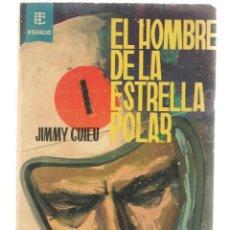 Libros de segunda mano: BEST SELLERS DEL ESPACIO. Nº 17. EL HOMBRE DE LA ESTRELLA POLAR. JIMMY GUIEU. TORAY 1962. (P/C23). Lote 113245383