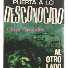 Libros de segunda mano: PUERTA A LO DESCONOCIDO. Nº 8. AL OTRO LADO DE LA PUERTA. CLARK CARRADOS. FERMA 1967. (P/C23). Lote 113246003