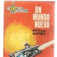 Libros de segunda mano: CIENCIA FICCIÓN. Nº 45. UN MUNDO NUEVO. PETER KAPRA. TORAY. (P/C23). Lote 113254723