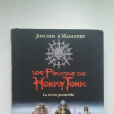 Libros de segunda mano: LOS PIRATAS DE HONKY TONK: LA TIERRA PROMETIDA - JOACHIM MASANNEK ,. Lote 113254919