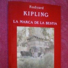 Libros de segunda mano: LA MARCA DE LA BESTIA Y OTROS RELATOS FANTÁSTICOS. RUDYARD KIPLING. VALDEMAR TIEMPO CERO. Lote 113331971