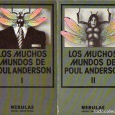 Libros de segunda mano: LOS MUCHOS MUNDOS DE POUL ANDERSON - DOS TOMOS (NEBULAE, 1982). Lote 113349279