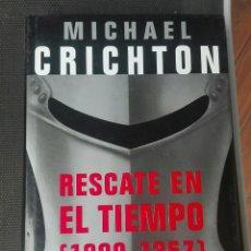 Libros de segunda mano: RESCATE EN EL TIEMPO (1999-1357) DE MICHAEL CRICHTON. Lote 113509835