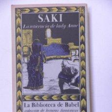 Libros de segunda mano: LA RETICENCIA DE LADY ANNE.SAKI. EDICIONES SIRUELA. Lote 114183243