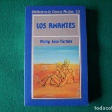 Libros de segunda mano: LOS AMANTES - PHILIP JOSE FARMER- BIBLIOTECA DE CIENCIA FICCIÓN 20 - ORBIS - AÑO 1985. Lote 114338699