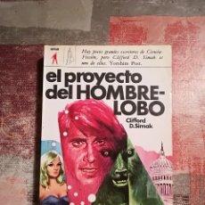 Libros de segunda mano: EL PROYECTO DEL HOMBRE-LOBO - CLIFFORD D. SIMAK. Lote 114350123