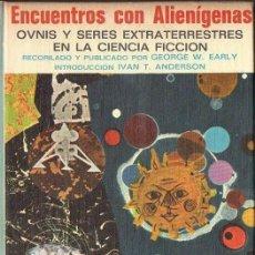 Libros de segunda mano: EARLY / ANDERSON : ENCUENTROS CON ALIENÍGENAS (EDICIONES 29, 1969). Lote 114530619
