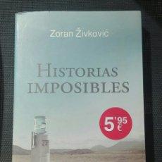 Libros de segunda mano: HISTORIAS IMPOSIBLES DE ZORAN ZIVKOVIC. Lote 114531988