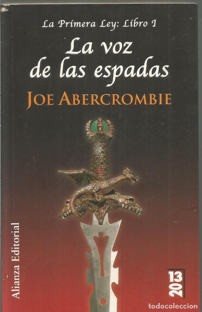 JOE ABERCROMBIE. LA VOZ DE LAS ESPADAS LA PRIMRA LEY LIBRO 1. ALIANZA (Libros de Segunda Mano (posteriores a 1936) - Literatura - Narrativa - Ciencia Ficción y Fantasía)