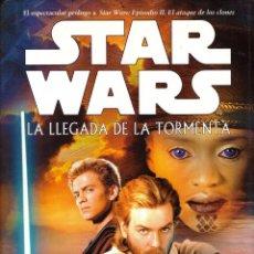 Libros de segunda mano: NOVELA STAR WARS: LA LLEGADA DE LA TORMENTA - ALAN DEAN FOSTER; ALBERTO SANTOS, TAPA DURA. Lote 115034839