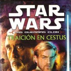 Libros de segunda mano: NOVELA STAR WARS: TRAICION EN CESTUS (LAS GUERRAS CLON) - STEVEN BARNES; ALBERTO SANTOS, TAPA DURA. Lote 115034879