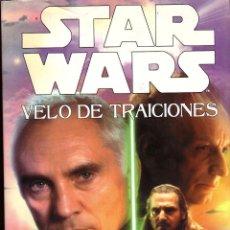 Libros de segunda mano: NOVELA STAR WARS: VELO DE TRAICIONES - JAMES LUCENO; ALBERTO SANTOS, TAPA DURA. Lote 115035187