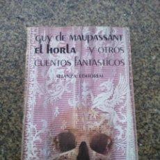 Libros de segunda mano: EL HORLA Y OTROS CUENTOS FANTASTICOS -- GUY DE MAUPASSANT -- ALIANZA 1984 --. Lote 115056907