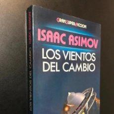 Libros de segunda mano: ISAAC ASIMOV. LOS VIENTOS DEL CAMBIO. . Lote 115418799
