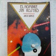Libros de segunda mano: CIENCIA FICCION. EDICIONES B-LIBRO AMIGO CF Nº 25. EL HOMBRE SIN ROSTRO. JACK VANCE. Lote 115522187