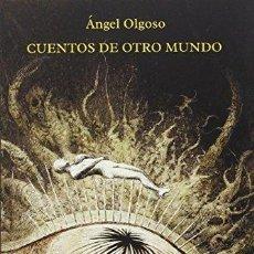 Libros de segunda mano: CUENTOS DE OTRO MUNDO. ANGEL OLGOSO. Lote 115608439