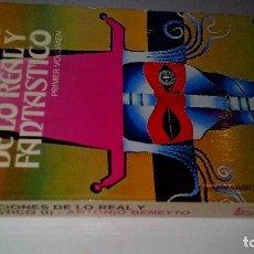 Libros de segunda mano: NARRACIONES DE LO REAL Y FANTASTICO I-SELECCION ANTONIO BENEYTO-BRUGUERA 1977. Lote 115632583