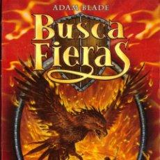 Libros de segunda mano: NOVELA BUSCA FIERAS, Nº 6: EPOS EL PAJARO EN LLAMAS - ADAM BLADE; DESTINO. Lote 115951139
