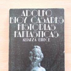 Libros de segunda mano: ADOLFO BIOY CASARES - HISTORIAS FANTÁSTICAS - ALIANZA. Lote 115959355