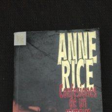 Libros de segunda mano: CONFESIONES DE UN VAMPIRO DE ANNE RICE. Lote 116185596