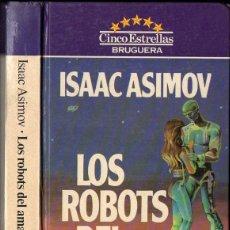 Libros de segunda mano: ISAAC ASIMOV : LOS ROBOTS DEL AMANECER (BRUGUERA, 1984). Lote 120985931
