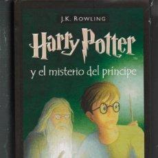 Libros de segunda mano: J.K. ROWLING HARRY POTTER Y EL MISTERIO DEL PRINCIPE. PRIMERA EDICION SALAMANDRA. Lote 143113777