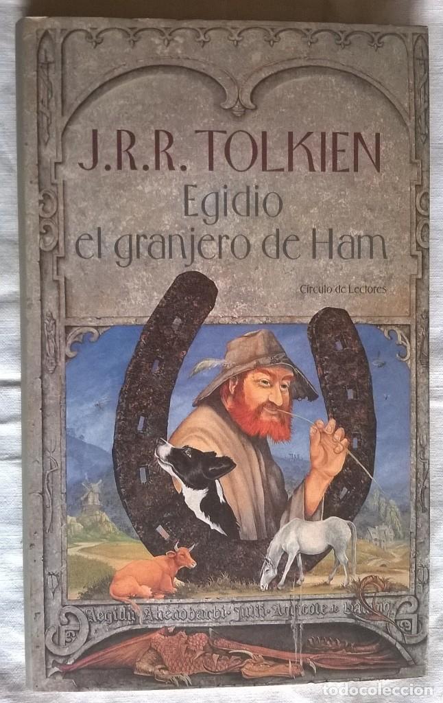 EGIDIO EL GRANJERO DE HAM, J R R TOLKIEN, CÍRCULO DE LECTORES (Libros de Segunda Mano (posteriores a 1936) - Literatura - Narrativa - Ciencia Ficción y Fantasía)