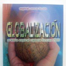 Libros de segunda mano: PREMIO ESPIRAL CIENCIA FICCION 2001 GLOBALIZACION Nº 25 - 14 RELATOS. Lote 117198123