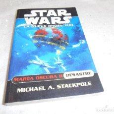 Libros de segunda mano: STAR WARS · LA NUEVA ORDEN JEDI - MAREA OSCURA II - DESASTRE - ALBERTO SANTOS. Lote 117209627
