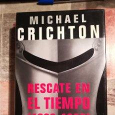 Libros de segunda mano: RESCATE EN EL TIEMPO (1999-1357) - MICHAEL CRICHTON. Lote 117312027