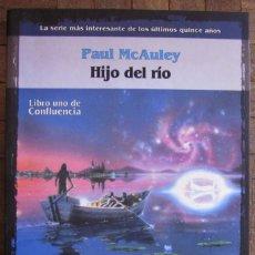 Libros de segunda mano: PAUL MCAULEY. HIJO DEL RÍO. LA FACTORÍA DE IDEAS. 1ª EDICIÓN, 2002. RÚSTICA CON SOLAPA. 282 PGS5. Lote 118591674