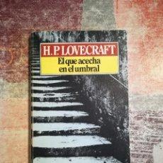 Libros de segunda mano: EL QUE ACECHA EN EL UMBRAL - H. P. LOVECRAFT. Lote 117569591